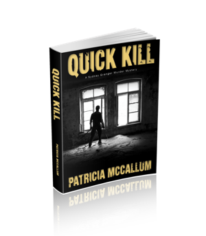 Quick Kill,Ebook,Kindle book,ebooks,murder,police procedural,woman sleuths,female detective,female sleuths,humorous mystery,Patricia McCallum,thriller,mystery thriller